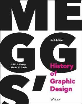 "Philip B. Meggs, Alston W. Purvis ""Meggs. History of Graphic Design"""